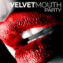 Velvet Mouth Party